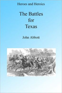 The Battles for Texas, Illustrated
