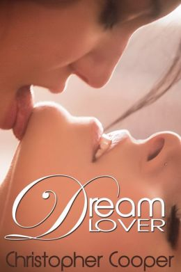 Dream Lover: A Wife's Secrets Revealed (Erotica / Erotic Menage / Threesome / Bisexual / Dreams)