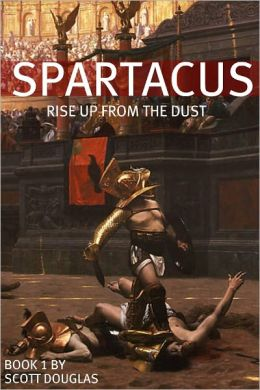 Spartacus: Rise Up From the Dust (Book One)