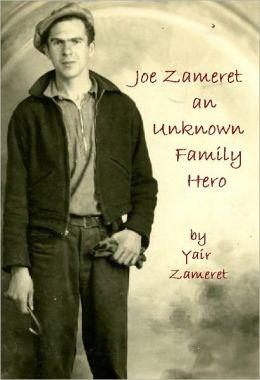 Joe Zameret, An Unknown Family Hero
