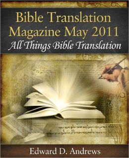 BIBLE TRANSLATION MAGAZINE All Things Bible Translation (May 2011)