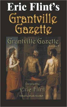Eric Flint's Grantville Gazette Volume 7