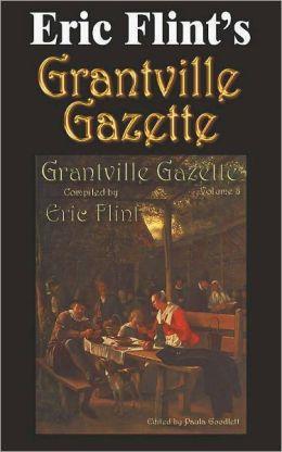 Eric Flint's Grantville Gazette Volume 8