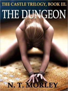 THE DUNGEON [THE CASTLE TRILOGY III]