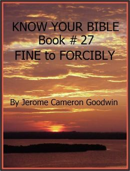FINE to FORCIBLY - Book 27 - Know Your Bible