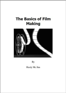 The Basics of Film Making
