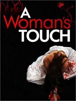 A Woman's Touch: 11 Short Stories of Murder and Misdemeanors