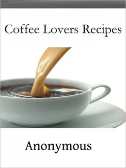 Coffee Lovers Recipes