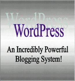 Wordpress: An Incredibly Powerful Blogging System!
