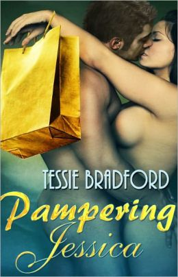 Pampering Jessica [Contemporary Erotic Romance]