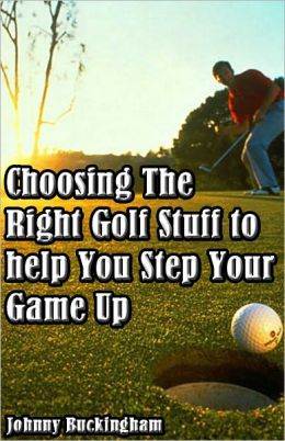 Choosing The Right Golf Stuff to help You Step Your Game Up