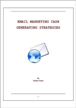 EMAIL MARKETING CASH GENERATING STRATEGIES