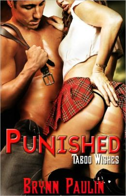Punished [BDSM Spanking Erotic Romance Taboo Wishes Series]