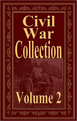 Civil War Collection Vol 2 (LOUISA MAY ALCOTT, Homer B. Sprague, U. S. Grant, J.H. Kidd, H. Beam Piper)