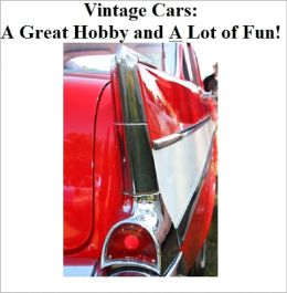 Vintage Cars: A Great Hobby and A Lot of Fun!