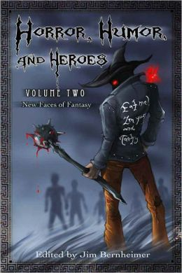 Horror, Humor, and Heroes 2 - New Faces of Fantasy