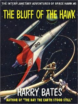THE BLUFF OF THE HAWK [THE INTERPLANETARY ADVENTURES OF SPACE HAWK #3]