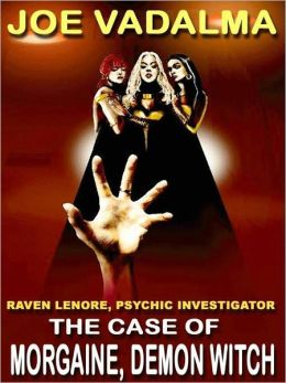 The Case of Morgaine, the Demon Witch [Raven Lenore, Psychic Investigator #5]