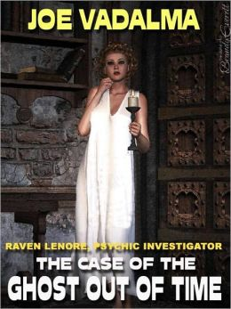 The Case of the Ghost Out of Time [Raven Lenore, Psychic Investigator #4]