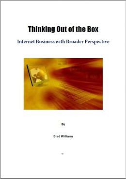 Thinking Out of the Box: Internet Business with Broader Perspective