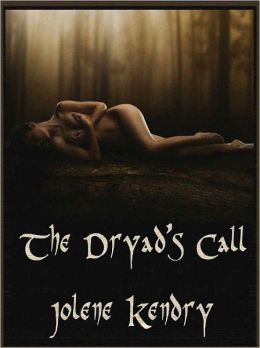 The Dryad's Call [Erotic Erotica Fantasy Romance]