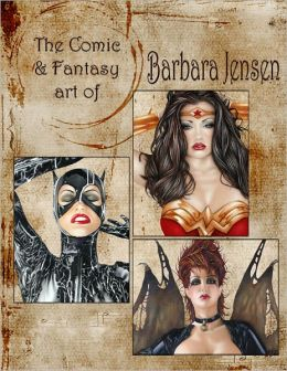 The Comic & Fantasy Art of Barbara Jensen