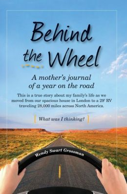 Behind the Wheel: A mother's journal of a year on the road