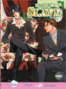 I'll Be Your Slave (Yaoi Manga) - Nook Edition
