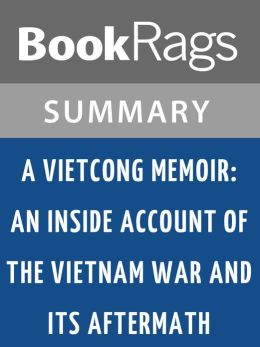 A Vietcong Memoir: An Inside Account of the Vietnam War and Its Aftermath by Truong Nhu Tang l Summary & Study Guide
