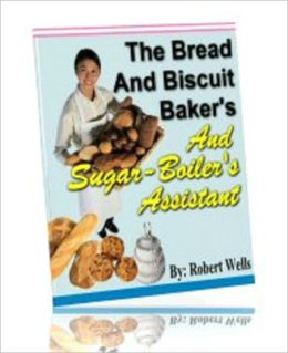 The Bread, Biscuit Baker's and Sugar Boiler's Assistant
