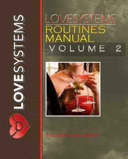 Love Systems Routines Manual, Vol. 2