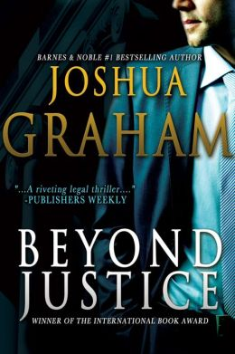 BEYOND JUSTICE (For fans of John Grisham, Stephen King, Michael Connelly, Dean Koontz, Ted Dekker and Frank Peretti)