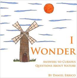 Me pregunto: Respuestas de preguntas curiosas sobre la naturaleza (Bilingual: Espanol Version PLUS English Version!)
