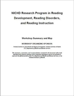 NICHD Research Program in Reading Development, Reading Disorders, and Reading Instruction: Workshop Summary and Map