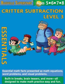 Critter Subtraction Essentials Level 3: Essential Math Facts for Subtraction (Learning Books for Kindergarten Skills, Grade 1 and Up)