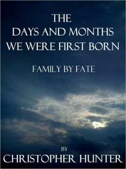 The Days and Months We Were First Born- Family By Fate