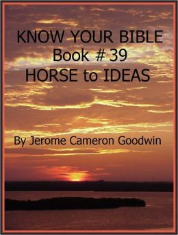 HORSE to IDEAS - Book 39 - Know Your Bible
