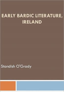 Early Bardic Literature, Ireland