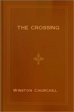 THE CROSSING (HISTORICAL NOVEL OF KENTUCKY EXPANSION)