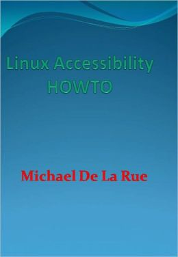 Linux Accessibility HOWTO - New Century Edition with DirectLink Technology