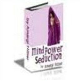 The Power Of Your Mind In Seduction