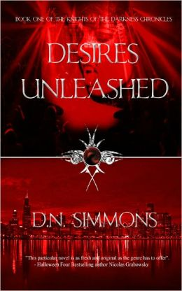 Desires Unleashed : Knights of the Darkness Chronicles (Book 1)