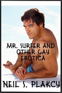 Mr. Surfer and Other Gay Erotica