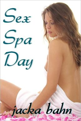 Sex Spa Day (Erotica / Menage Erotic Romance)