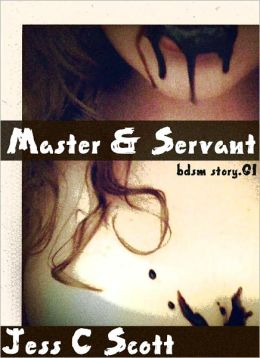 Master & Servant (BDSM erotic fiction, erotic romance)