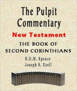 The Pulpit Commentary-Book of 2nd Corinthians