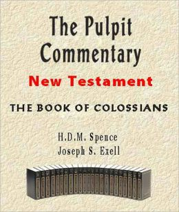 The Pulpit Commentary-Book of Colossians