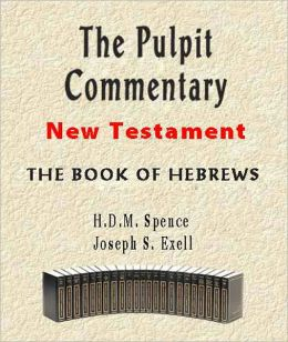 The Pulpit Commentary-Book of Hebrews