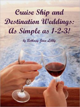 Cruise Ship and Destination Weddings: As Simple as 1-2-3