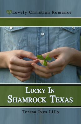 Lucky In Shamrock Texas